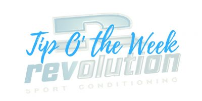 Revolution Conditioning Tip Of The Week
